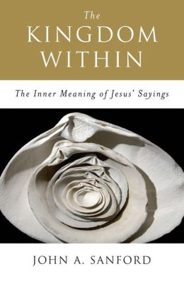 Kingdom Within: The Inner Meaning of Jesus' Sayings