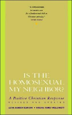 Is the Homosexual My Neighbor?: A Positive Christian Response