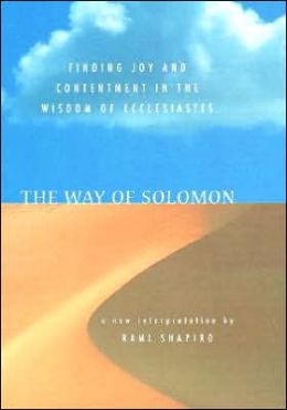 Way of Solomon: Finding Joy and Contentment in the Wisdom of Ecclesiastes