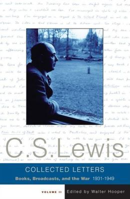 Collected Letters of C.S.Lewis: Books, Broadcasts, and the War 1931-1949