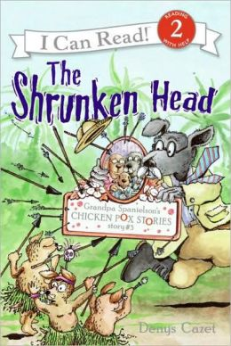 The Shrunken Head (Grandpa Spanielson's Chicken Pox Stories #3)
