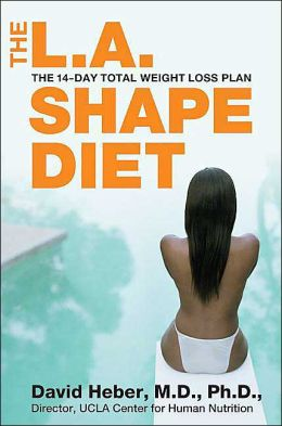L.A. Shape Diet: The 14-Day Total Weight Loss Plan