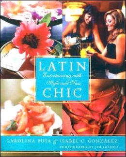 Latin Chic: Entertaining with Style and Sass