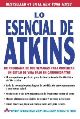 Lo esencial de Atkins: Un programa de dos semanas para comenzar un estilo de vida bajo en carbohidratos