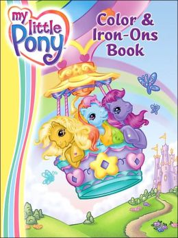 My Little Pony Color & Iron-Ons Book