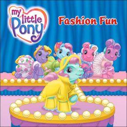 My Little Pony: Fashion Fun (My Little Pony Series)