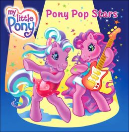 Pony Pop Stars (My Little Pony Series)