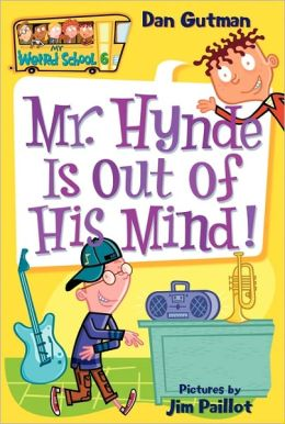 Mr. Hynde Is out of His Mind! (My Weird School Series #6)
