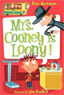 Mrs. Cooney Is Loony! (My Weird School Series #7)