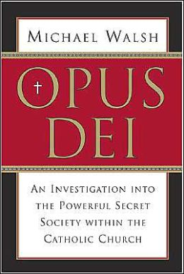Opus Dei: An Investigation Into the Powerful Secret Society within the Catholic Church