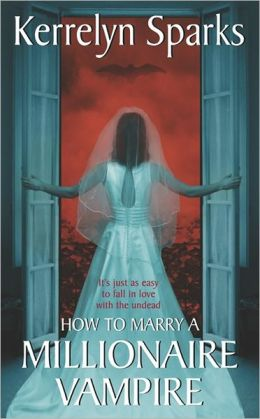 How to Marry a Millionaire Vampire (Love at Stake Series #1)