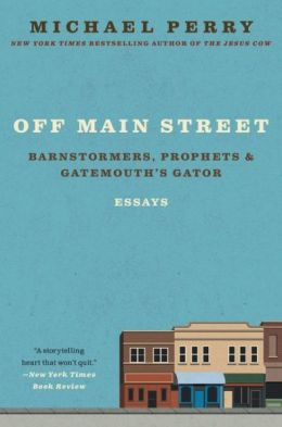 Off Main Street: Barnstormers, Prophets and Gatemouth's Gator (Essays)