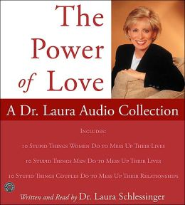 Power of Love: A Dr. Laura Audio Collection
