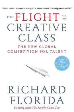 Flight of the Creative Class: The New Global Competition for Talent