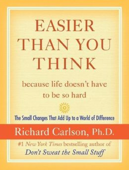 Easier than You Think...because life doesn't have to be so hard