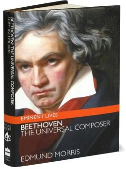 Beethoven: The Universal Composer (Eminent Lives Series)