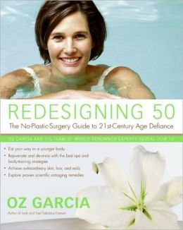 Redesigning 50: The No Plastic Surgery Guide to 21st-Century Age Defiance