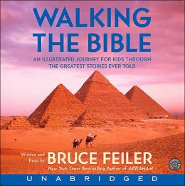 Walking the Bible: An Illustrated Journey for Kids Through the Greatest Stories Ever Told