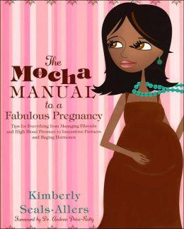 Mocha Manual to a Fabulous Pregnancy