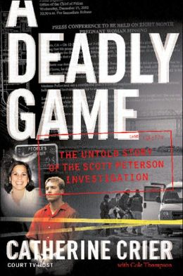 Deadly Game: The Untold Story of the Scott Peterson Investigation