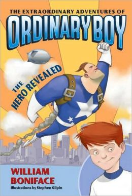 The Hero Revealed (Extraordinary Adventures of Ordinary Boy Series #1)