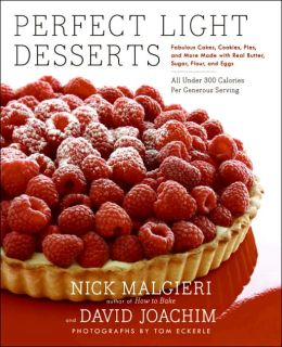Perfect Light Desserts: Fabulous Cakes, Cookies, Pies, and More Made with Real Butter, Sugar, Flour, and Eggs, All under 300 Calories per Generous Serving
