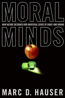 Moral Minds: How Nature Designed Our Universal Sense of Right and Wrong