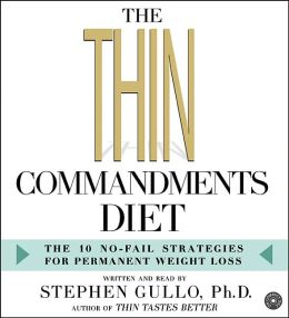 The Thin Commandments Diet: The 10 No-Fail Strategies for Permanent Weight Loss