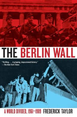 Berlin Wall: A World Divided, 1961-1989