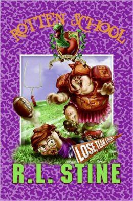 Lose, Team, Lose! (Rotten School Series #4)