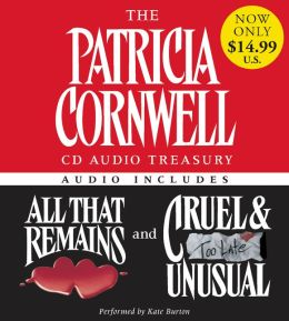 Patricia Cornwell Audio Treasury: All That Remains and Cruel and Unusual