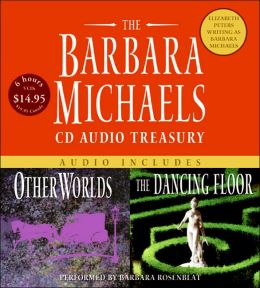 The Barbara Michaels Audio Treasury: Other Worlds / The Dancing Floor
