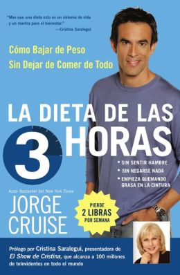 La dieta de las 3 horas: Cómo bajar de peso sin dejar de comer de todo (The 3-Hour Diet)