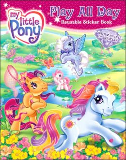 My Little Pony: Play All Day Reusable Sticker Book