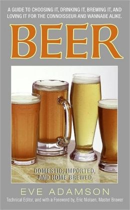 Beer: Domestic, Imported and Home Brewed
