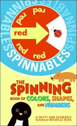 Spinnables: The Spinning Book of Colors, Shapes, and Numbers (Spinnables Series)