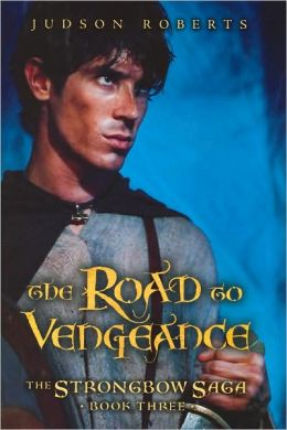The Road to Vengeance (The Strongbow Saga Series #3)