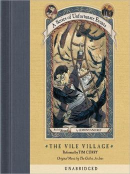 The Vile Village: Book the Seventh (A Series of Unfortunate Events)