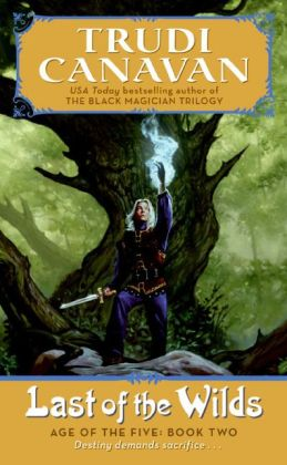 Last of the Wilds (Age of the Five Trilogy #2)