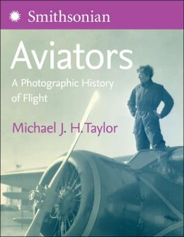 Aviators: A Photographic History of Flight