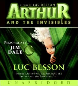 Arthur and the Invisibles: Arthur and the Minimoys & Arthur and the Forbidden City
