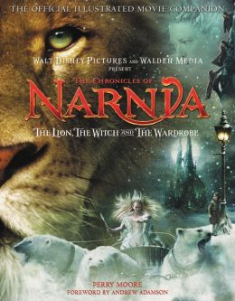 Chronicles of Narnia: The Lion, the Witch, and the Wardrobe: The Official Illustrated Movie Companion