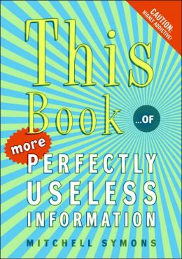 This Book: ... of More Perfectly Useless Information