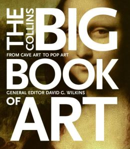 Collins Big Book of Art: A Joyous Journey from Cave Art to Pop Art