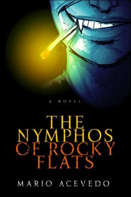 The Nymphos of Rocky Flats (Felix Gomez Series #1)