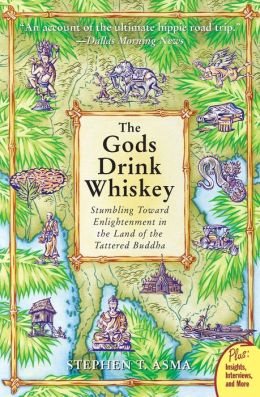 Gods Drink Whiskey: Stumbling Toward Enlightenment in the Land of the Tattered Buddha