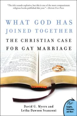 What God Has Joined Together?: A Christian Case for Gay Marriage David G. Myers, Letha Dawson Scanzoni