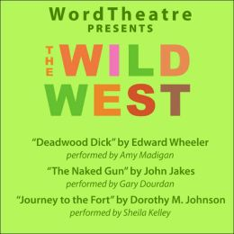 WordTheatre: The Wild West (AudioBook)