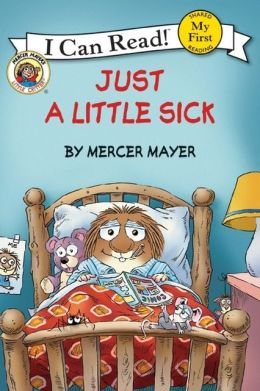 Little Critter: Just a Little Sick (My First I Can Read Series)