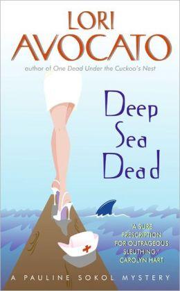 Deep Sea Dead: A Pauline Sokol Mystery